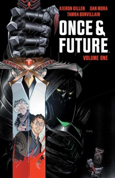 Once & future. Volume one, The king is undead / written by Kieron Gillen ; illustrated by Dan Mora ; colored by Tamra Bonvillain ; lettered by Ed Dukeshire.