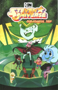 Steven Universe 7 : Our Fearful Trip