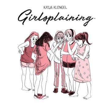 Girlsplaining : A (Sorta) Memoir