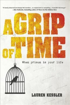 A Grip of Time : When Prison Is Your Life