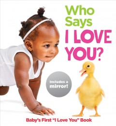 Who Says I Love You? : Baby's First I Love You Book