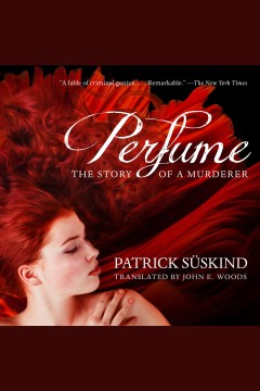 Perfume : the story of a murderer [electronic resource].