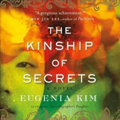 The kinship of secrets / Eugenia Kim.