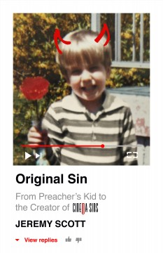 Original Sin : From Preacher's Kid to the Creation of Cinemasins and 3.5 Billion+ Views