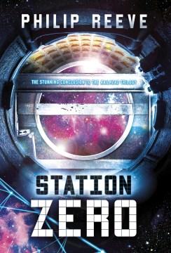 Station Zero / Philip Reeve.