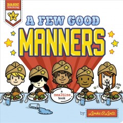 A Few Good Manners : A Mealtime Book