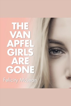The Van Apfel girls are gone [electronic resource].