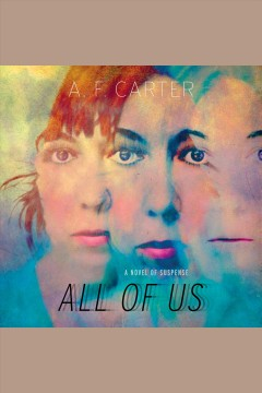 All of us [electronic resource] : a novel of suspense / A.F. Carter.