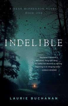 Indelible : A Sean Mcpherson Novel