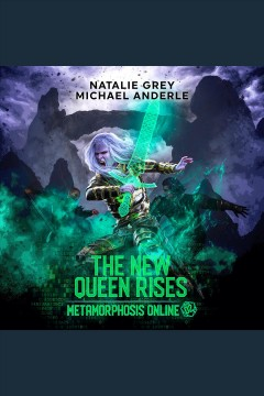 The new queen rises [electronic resource] / Natalie Grey, Michael Anderle.