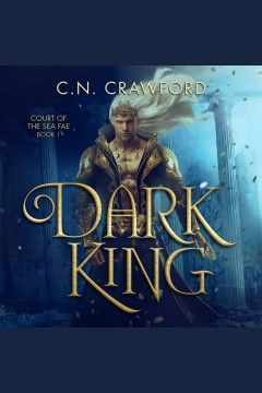 Dark king [electronic resource] / C.N. Crawford.