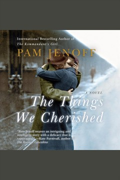 The things we cherished : a novel [electronic resource] / Pam Jenoff.