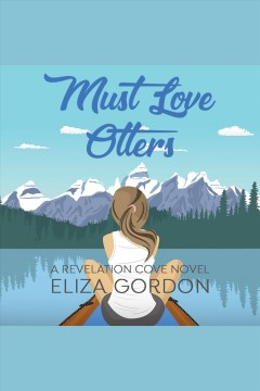 Must love otters [electronic resource] / Eliza Gordon.
