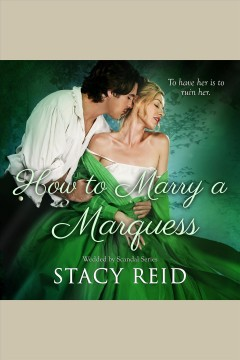 How to marry a Marquess [electronic resource] / Stacy Reid.