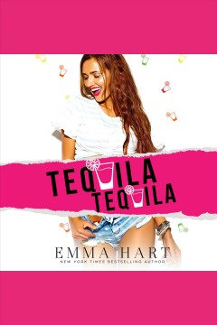 Tequila tequila [electronic resource] / Emma Hart.
