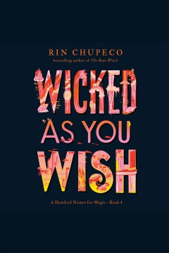 Wicked as you wish [electronic resource] / Rin Chupeco.