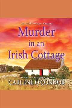 Murder in an Irish cottage [electronic resource] / Carlene O'Connor.