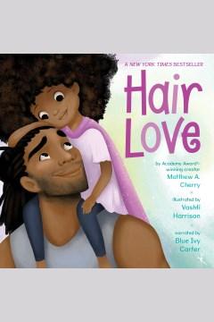 Hair love [electronic resource] / Matthew A. Cherry