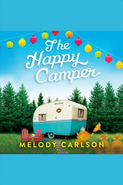 The happy camper [electronic resource] / Melody Carlson.