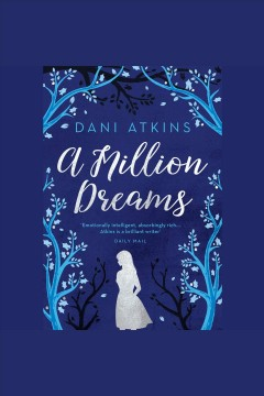 A million dreams [electronic resource] / Dani Atkins.