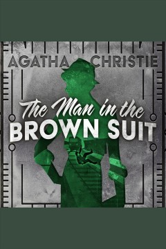 The man in the brown suit [electronic resource] / Agatha Christie.