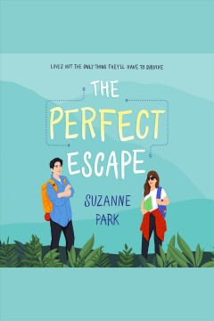 The perfect escape [electronic resource] / Suzanne Park.