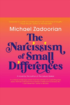 The narcissism of small differences [electronic resource] / Michael Zadoorian.