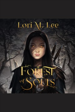 Forest of souls [electronic resource] / Lori M. Lee.