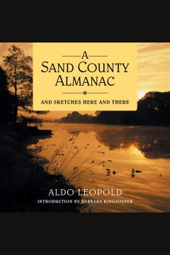 A sand county almanac : and sketches here and there [electronic resource] / Aldo Leopold.