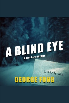 A blind eye [electronic resource] / George Fong.
