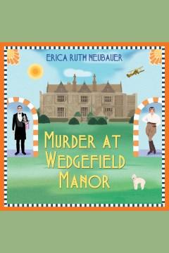 Murder at Wedgefield Manor [electronic resource] / Erica Ruth Neubauer.