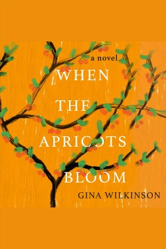 When the apricots bloom [electronic resource].