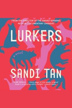 Lurkers [electronic resource] / Sandi Tan.