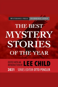 The Best Mystery Stories of the Year : 2021 [electronic resource] / Lee Child.