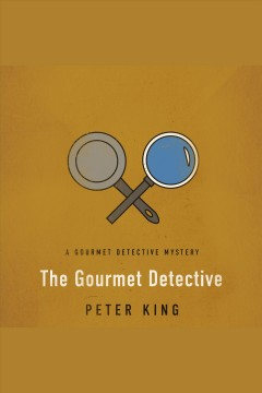 The gourmet detective [electronic resource] / Peter King.
