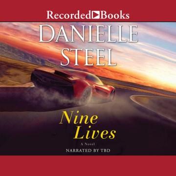 Nine lives / by Danielle Steel.