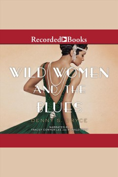 Wild women and the blues [electronic resource] / Denny S. Bryce