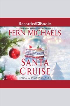 Santa cruise [electronic resource] / Fern Michaels
