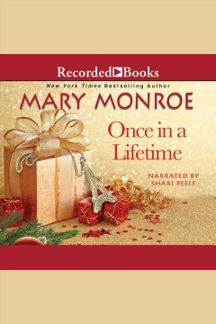 Once in a lifetime [electronic resource] / Mary Monroe
