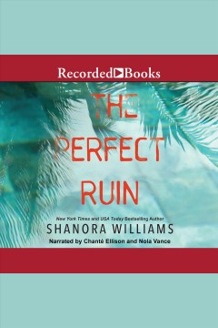 The perfect ruin [electronic resource] / Shanora Williams