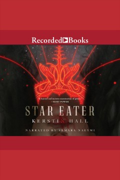 Star eater [electronic resource] / Kerstin Hall.