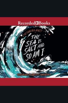 The sea is salt and so am I [electronic resource] / Cassandra Hartt.