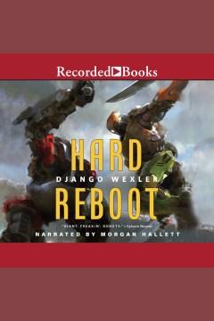 Hard reboot [electronic resource] / Django Wexler