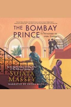 The Bombay prince [electronic resource] / Sujata Massey.