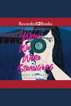 When we were strangers [electronic resource] / by Alex Richards.