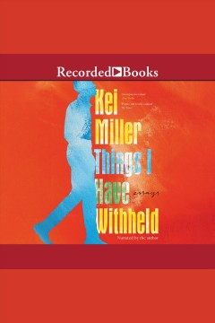Things I have withheld [electronic resource] : essays / Kei Miller.