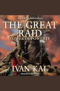 The great raid : a litrpg adventure [electronic resource] / Ivan Kal.