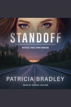 Standoff [electronic resource] / Patricia Bradley.