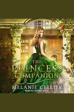 The princess companion : a retelling of the princess and the pea [electronic resource] / Melanie Cellier.