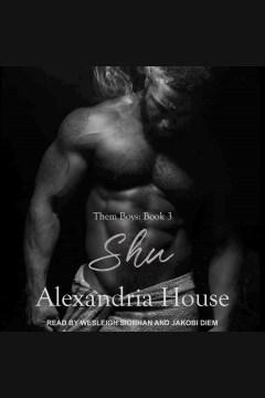 Shu [electronic resource] / Alexandria House.